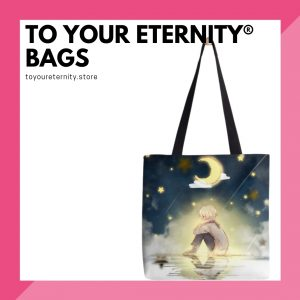To Your Eternity Bags